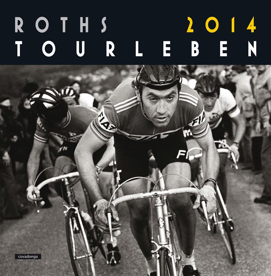 Er schwitzt uns auf dem Titelbild des Kalenders entgegen: Eddy Merchx.